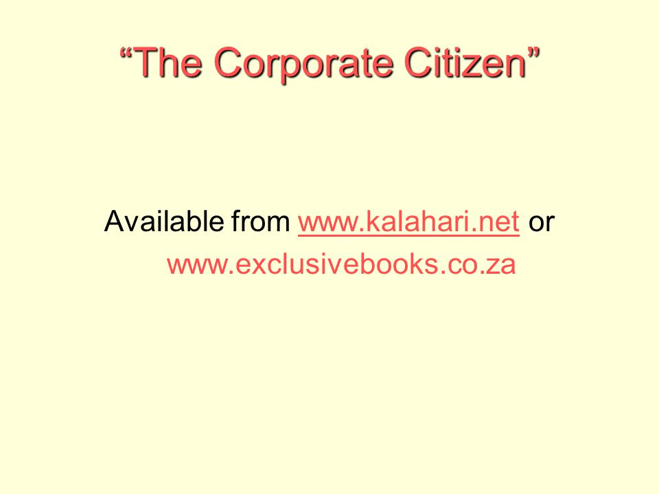 """The Corporate Citizen"" Available from www.kalahari.net orwww.kalahari.net www.exclusivebooks.co.za"