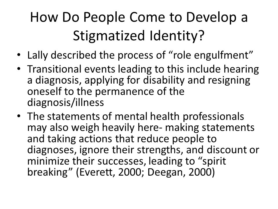 How Do People Come to Develop a Stigmatized Identity.
