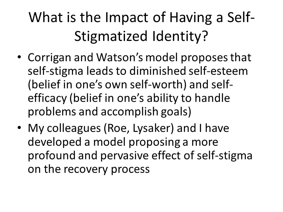 What is the Impact of Having a Self- Stigmatized Identity.