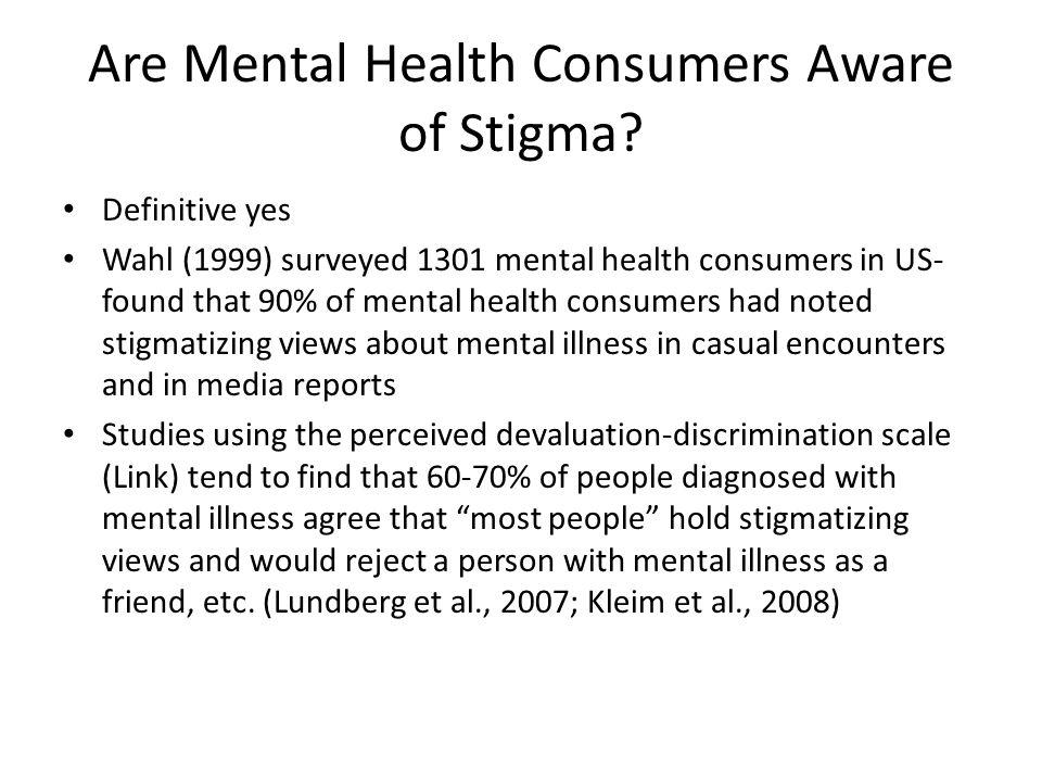 How Do Mental Health Consumers Become Aware of Stigma.