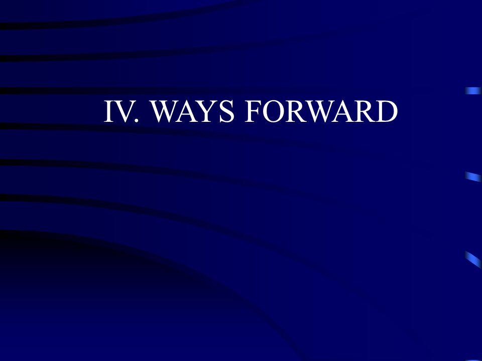 IV. WAYS FORWARD
