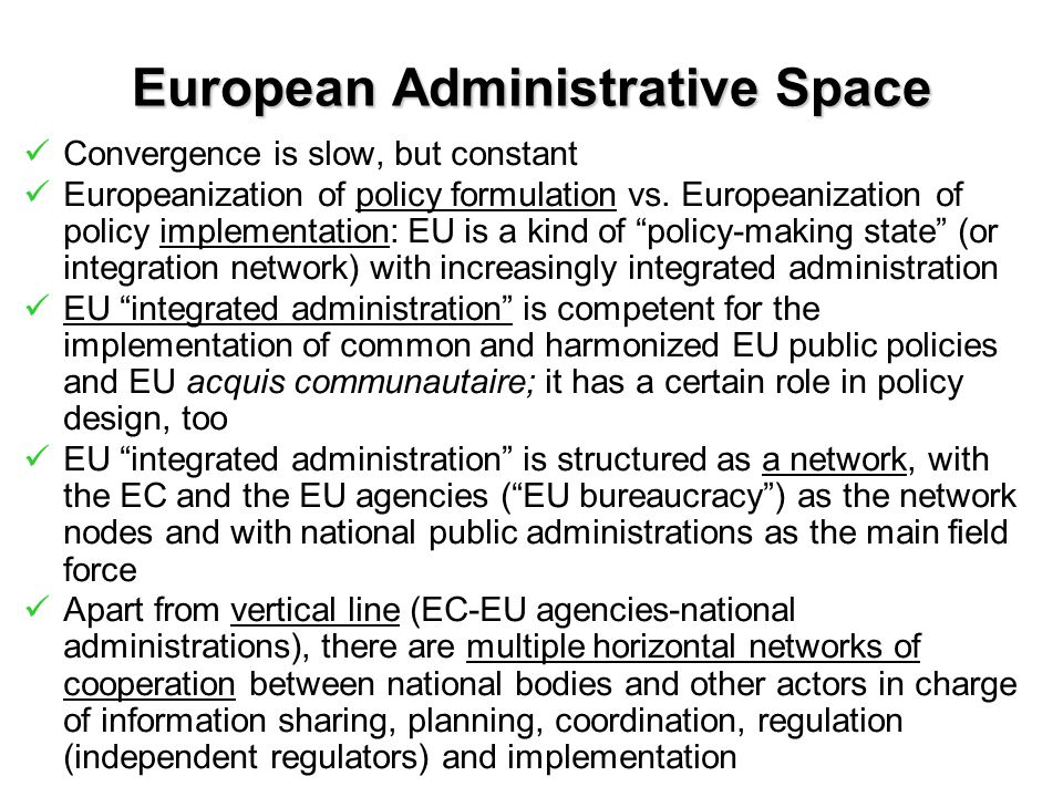 European Administrative Space Convergence is slow, but constant Europeanization of policy formulation vs.