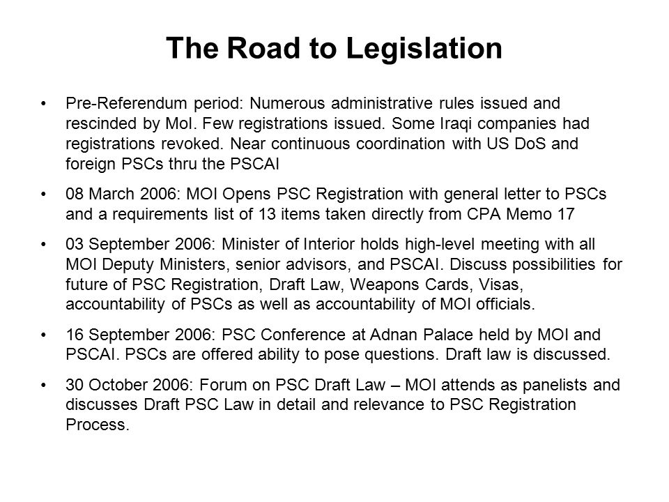 The Road to Legislation Pre-Referendum period: Numerous administrative rules issued and rescinded by MoI.