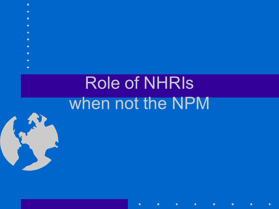 Role of NHRIs when not the NPM