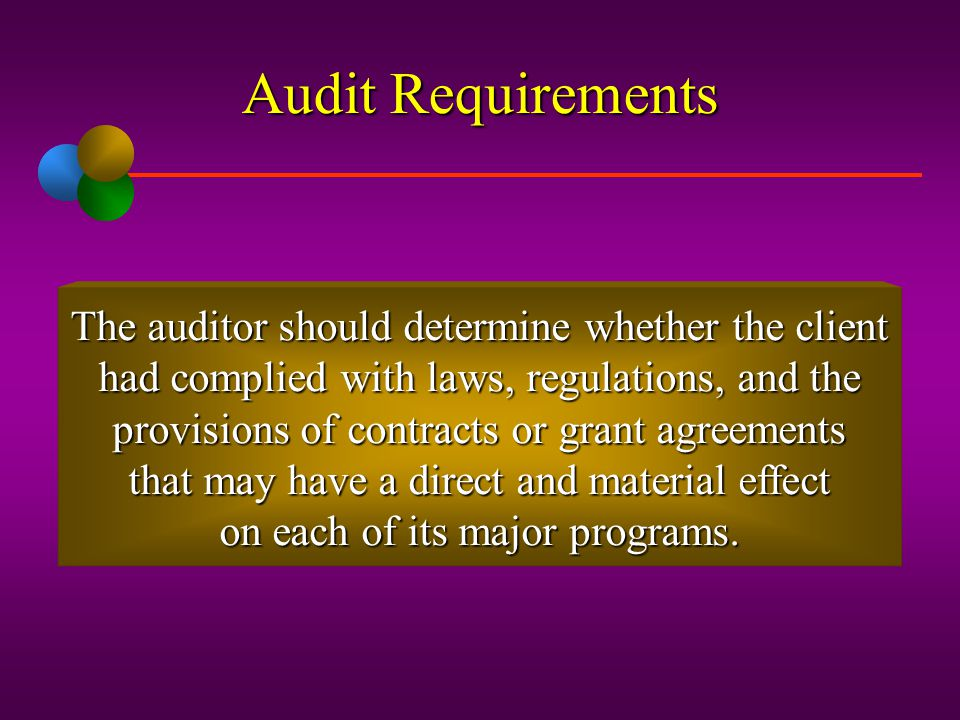 Audit Requirements The audit should be in accordance with generally accepted government auditing standards (GAGAS). The auditor must obtain an underst