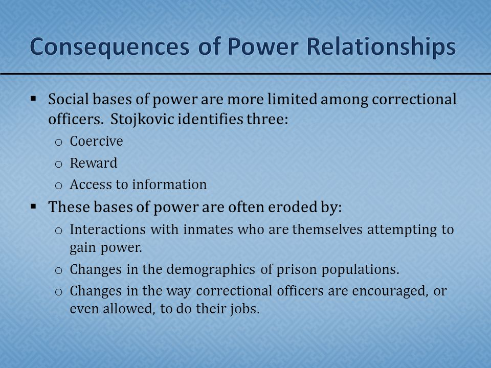  Social bases of power are more limited among correctional officers.