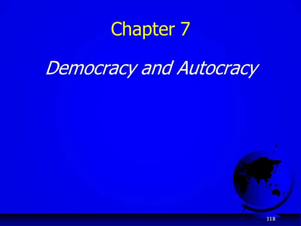 118 Chapter 7 Democracy and Autocracy
