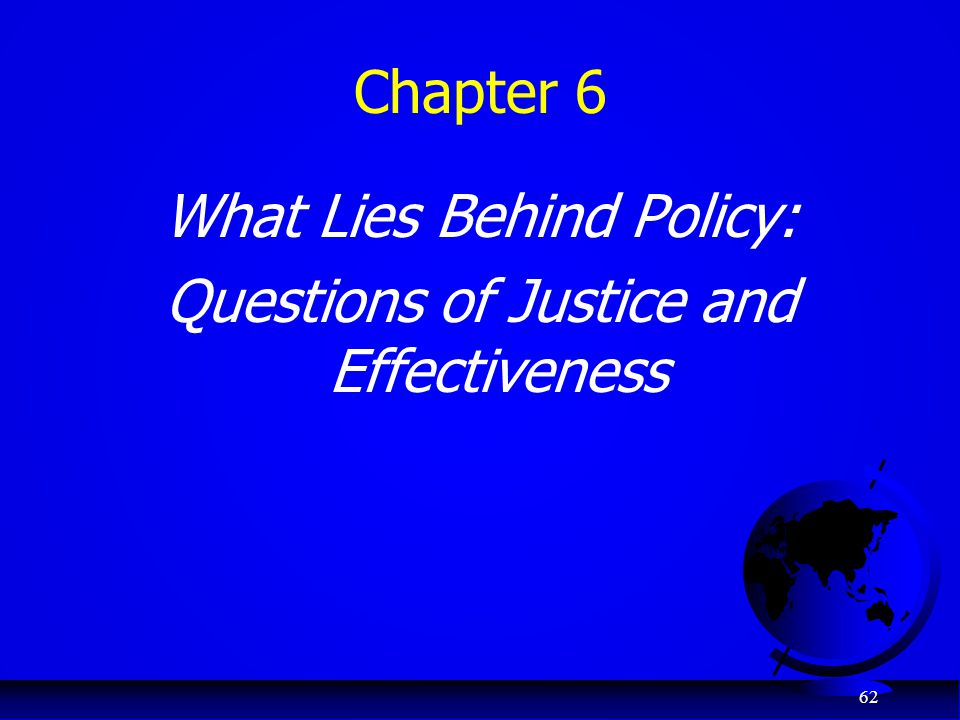 62 Chapter 6 What Lies Behind Policy: Questions of Justice and Effectiveness