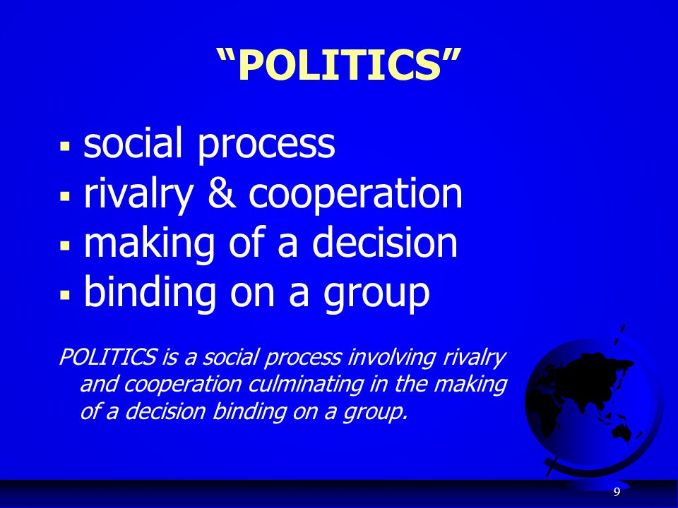 10 … or the use of power to make a common decision for a group of people