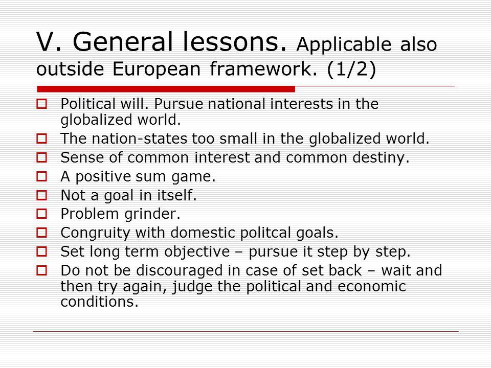 V. General lessons. Applicable also outside European framework.