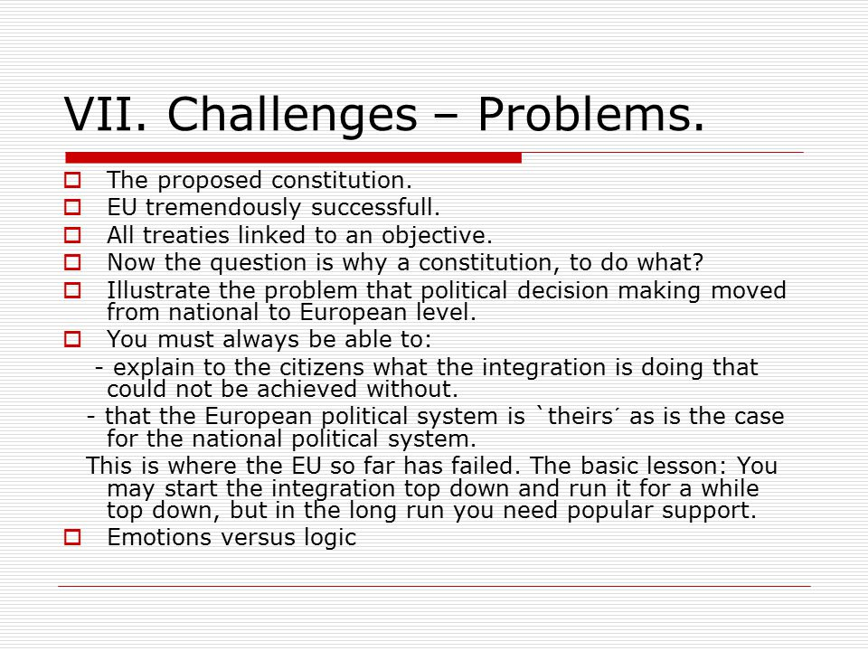 VII. Challenges – Problems.  The proposed constitution.