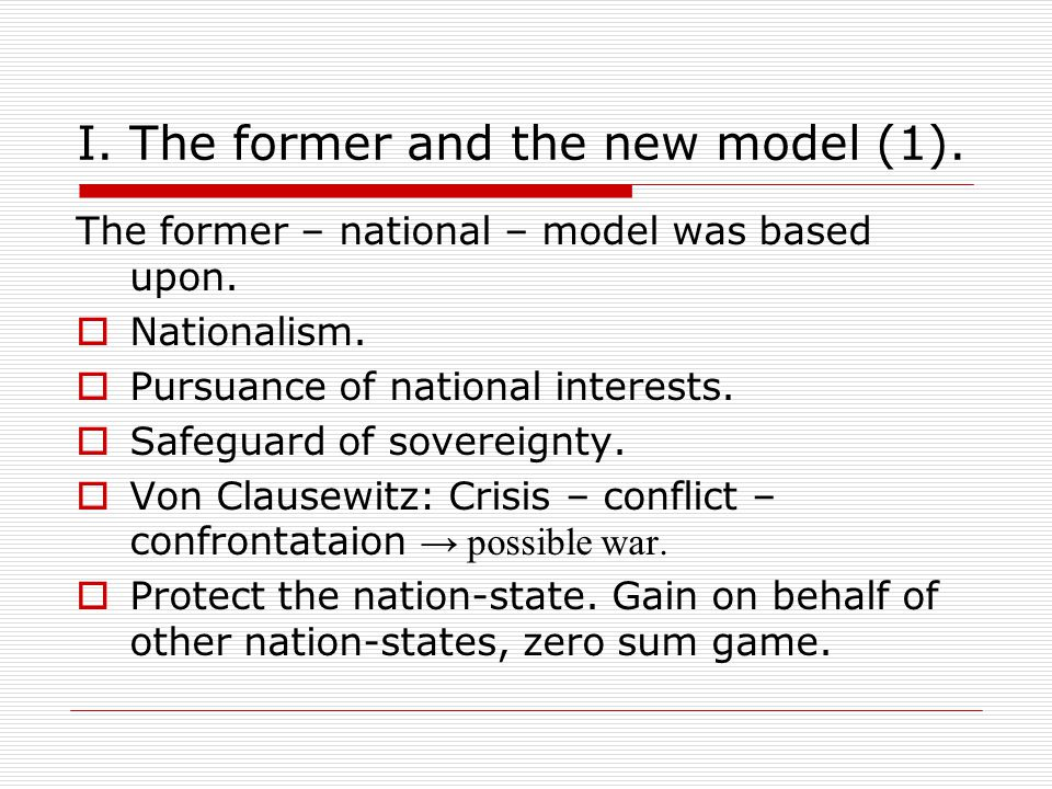 I. The former and the new model (1). The former – national – model was based upon.