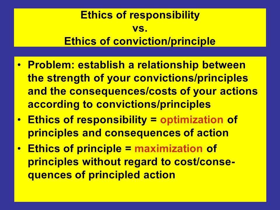 Ethics of responsibility vs.