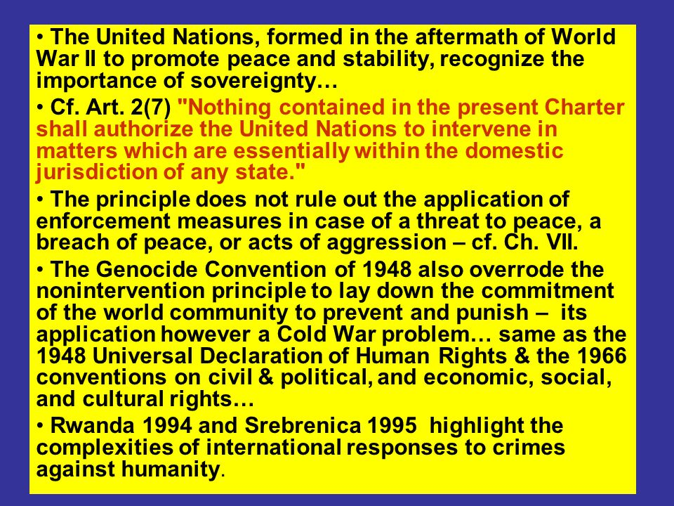 The United Nations, formed in the aftermath of World War II to promote peace and stability, recognize the importance of sovereignty… Cf.