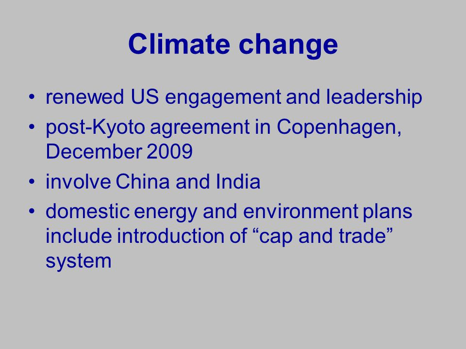 Climate change renewed US engagement and leadership post-Kyoto agreement in Copenhagen, December 2009 involve China and India domestic energy and envi