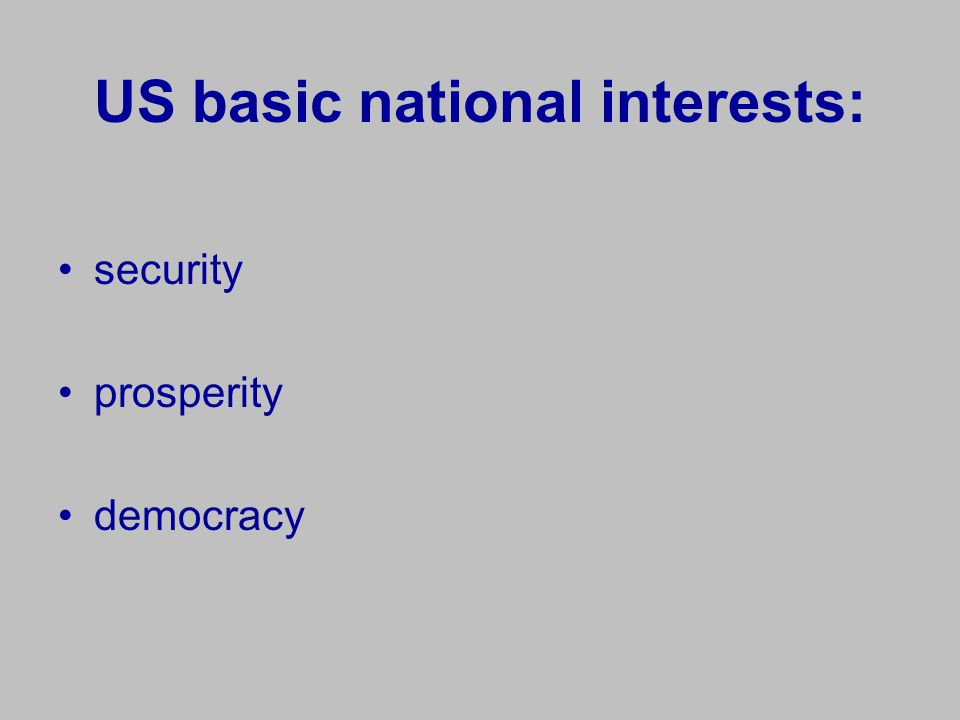 US basic national interests: security prosperity democracy