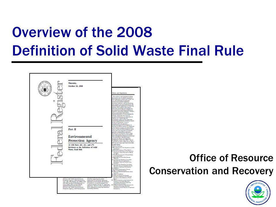 Overview of the 2008 Definition of Solid Waste Final Rule Office of Resource Conservation and Recovery
