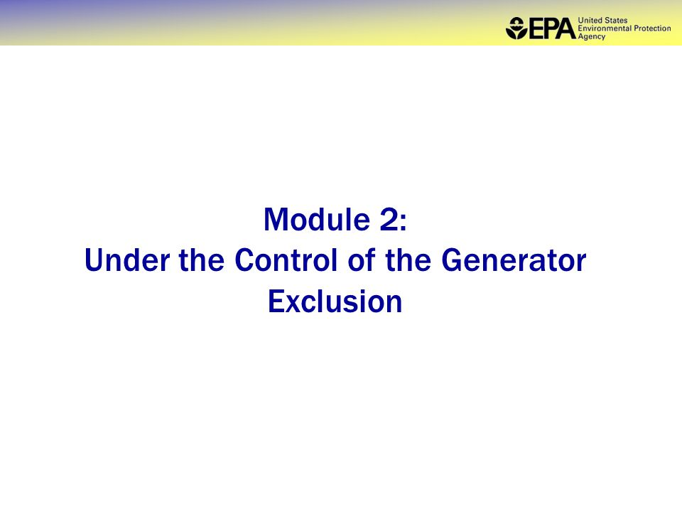 Module 2: Under the Control of the Generator Exclusion