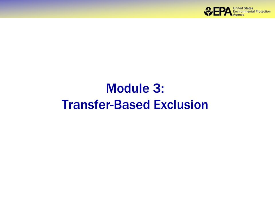 Module 3: Transfer-Based Exclusion