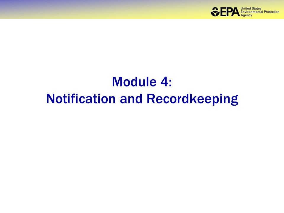 Module 4: Notification and Recordkeeping