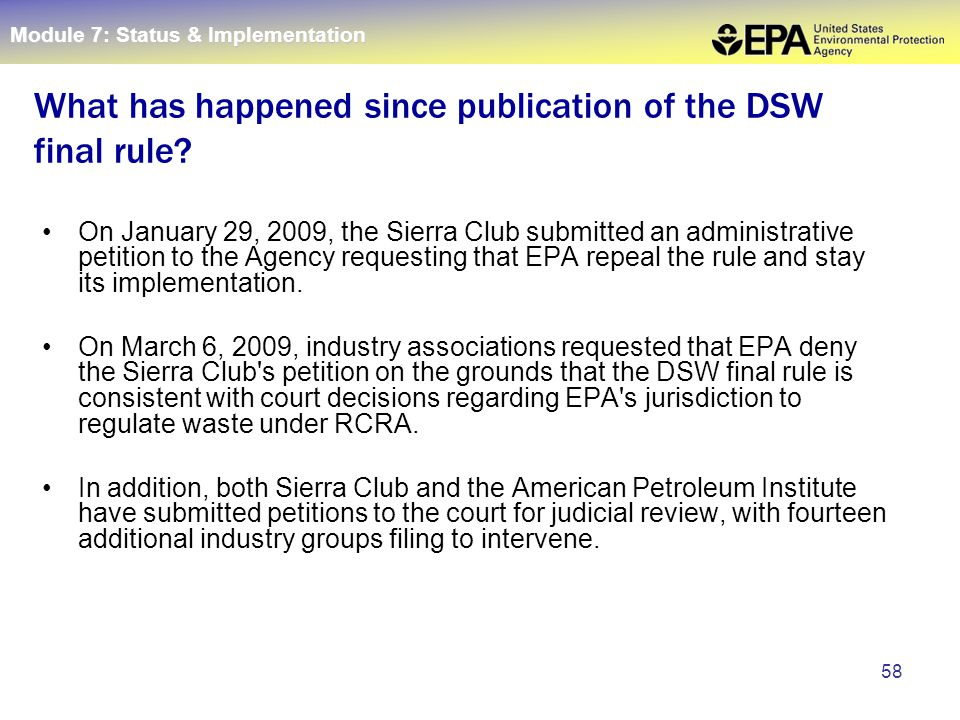 58 On January 29, 2009, the Sierra Club submitted an administrative petition to the Agency requesting that EPA repeal the rule and stay its implementation.