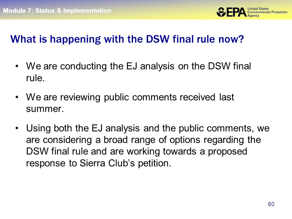 60 We are conducting the EJ analysis on the DSW final rule.