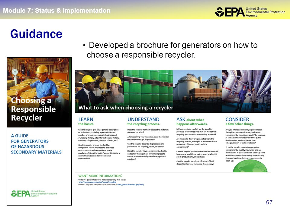 67 Guidance Developed a brochure for generators on how to choose a responsible recycler. Module 7: Status & Implementation