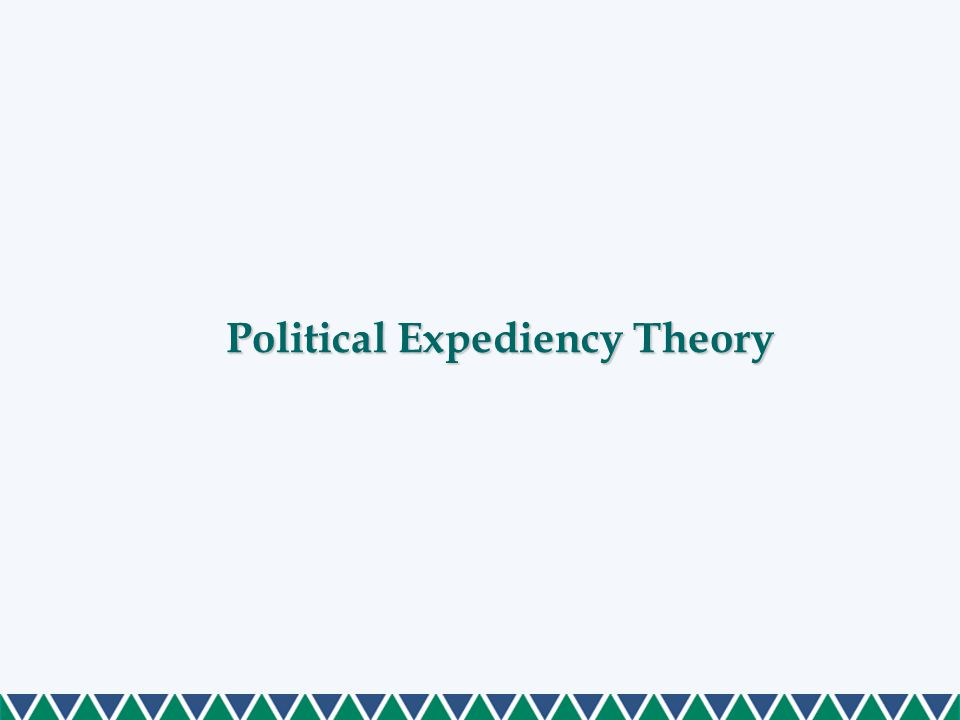 Political Expediency Theory