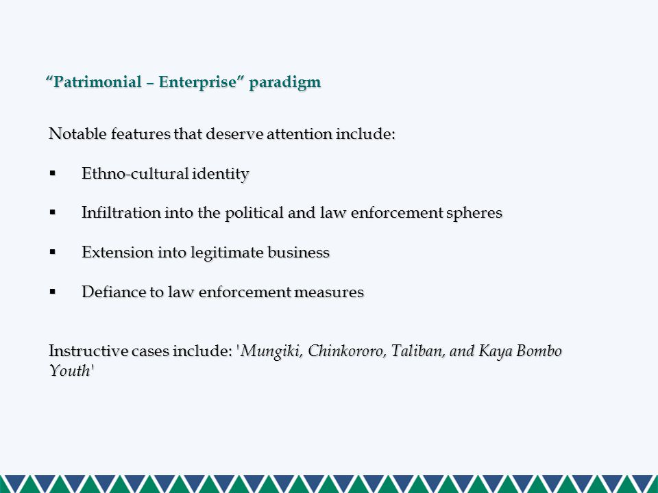 """Patrimonial – Enterprise"" paradigm Notable features that deserve attention include:  Ethno-cultural identity  Infiltration into the political and l"