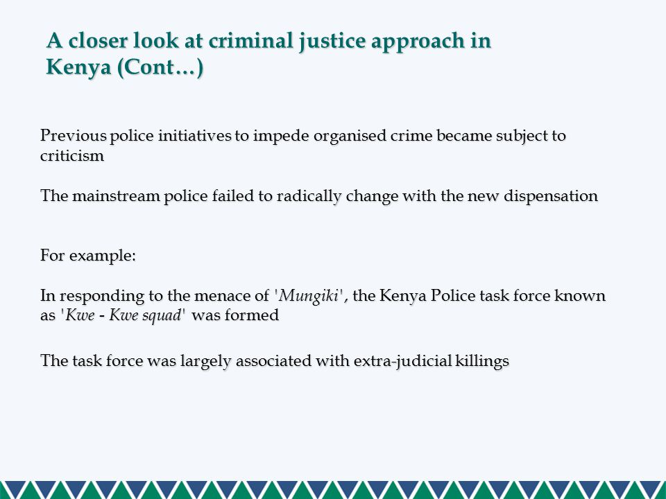 Previous police initiatives to impede organised crime became subject to criticism The mainstream police failed to radically change with the new dispen