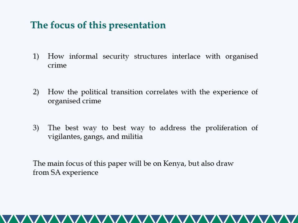 This discussion shows that there are tendencies for the practice of organised crime to revolve around informal security structures It is apparent that the governance system - comprising political and law enforcement structures, constitute a key dynamic in the propagation of organised criminal groups Initiatives on security sector reforms and legislations are an affirmation of recognition of these dynamics.