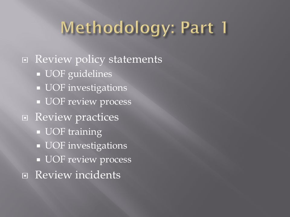  Review policy statements  UOF guidelines  UOF investigations  UOF review process  Review practices  UOF training  UOF investigations  UOF rev