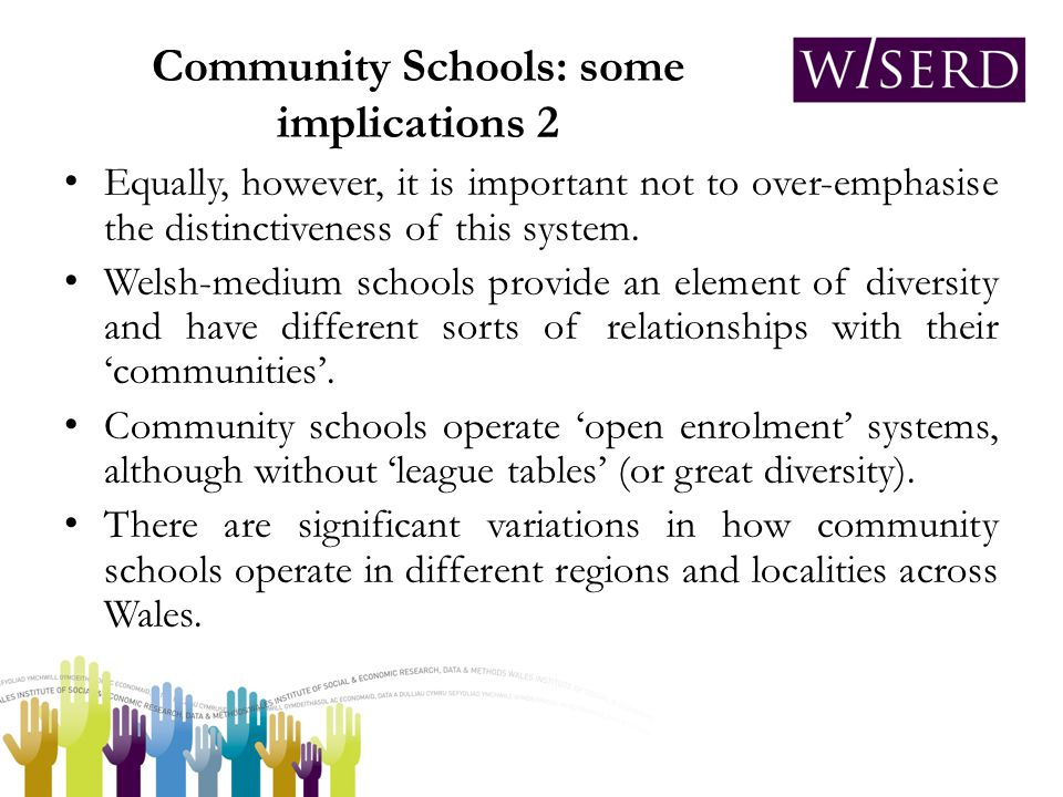 Community Schools: some implications 2 Equally, however, it is important not to over-emphasise the distinctiveness of this system.