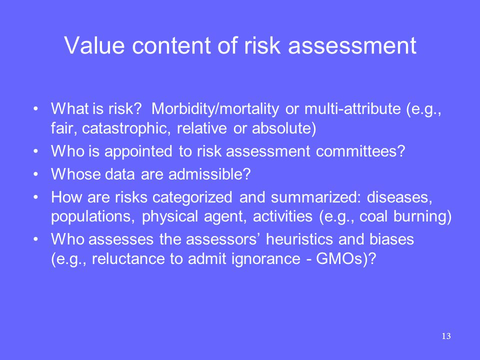 13 Value content of risk assessment What is risk.