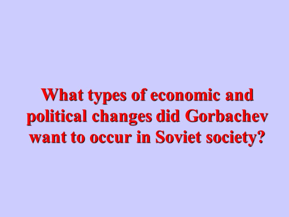 What Russian word referred to restructuring Soviet society? PerestroikaPerestroika