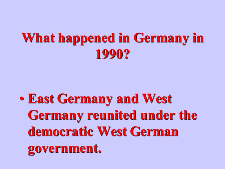 What happened to the Berlin Wall in 1989? It was torn down.It was torn down.