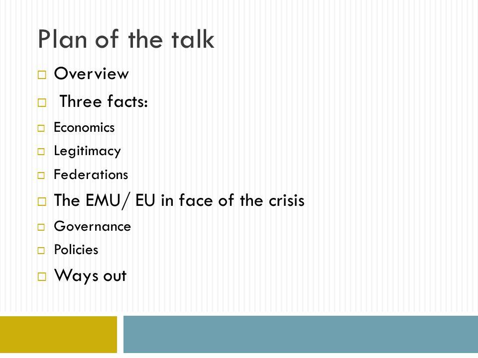 Ways out The legitimacy problem: several proposals.