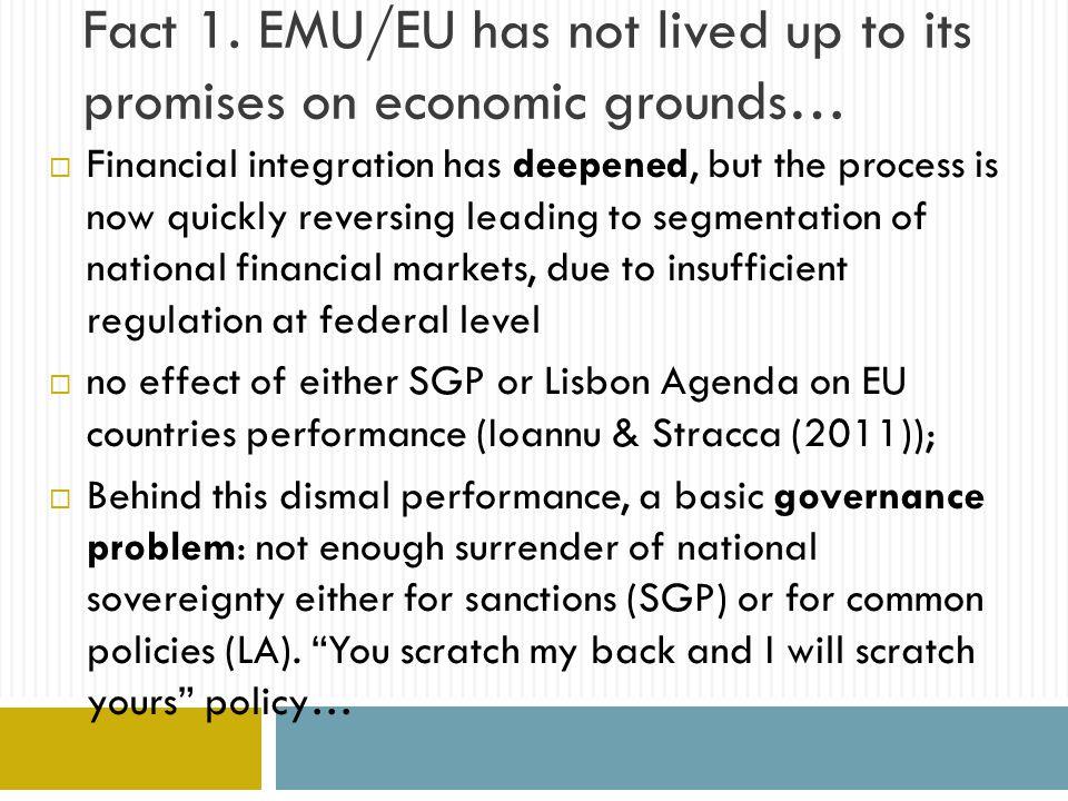 Fact 2.EMU/EU is losing..  Is this worrying.  Majone-Moravesik: no.