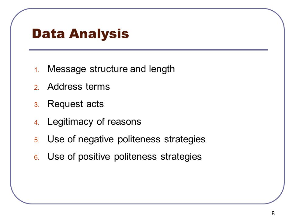 9 1) Message Structure & Length Many of Taiwanese students tended to use an inductive (reason+ request) or story-telling discourse structure, delaying an introduction of their purpose and giving contextual details and explanations beforehand.
