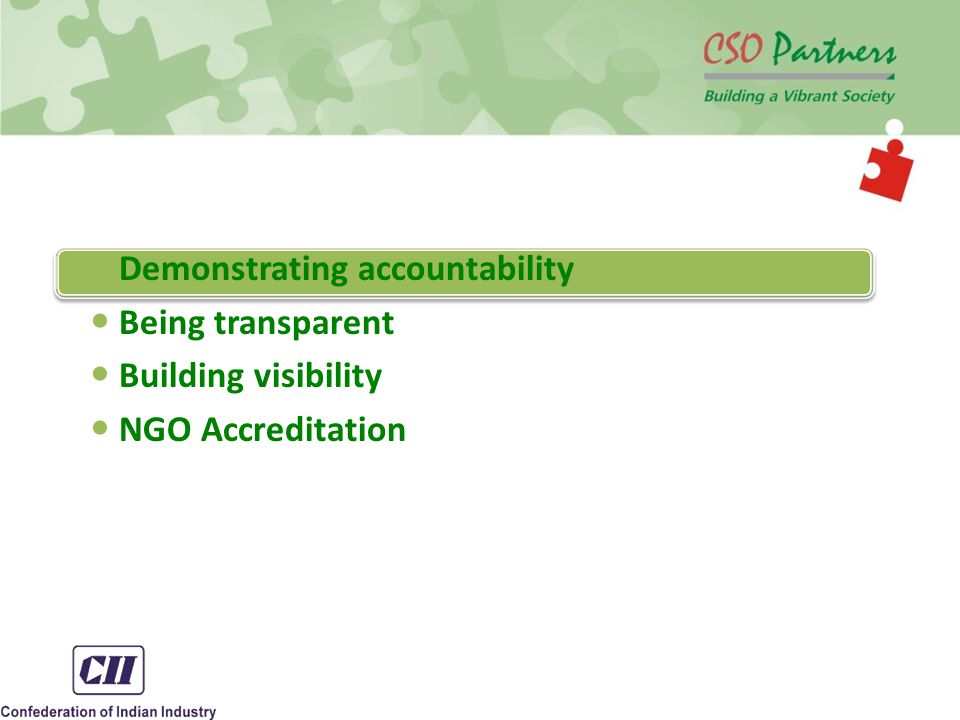 Demonstrating accountability Being transparent Building visibility NGO Accreditation