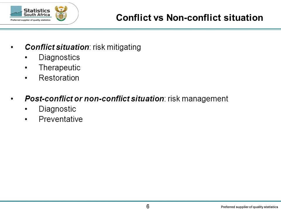 6 Preferred supplier of quality statistics Conflict situation: risk mitigating Diagnostics Therapeutic Restoration Post-conflict or non-conflict situa