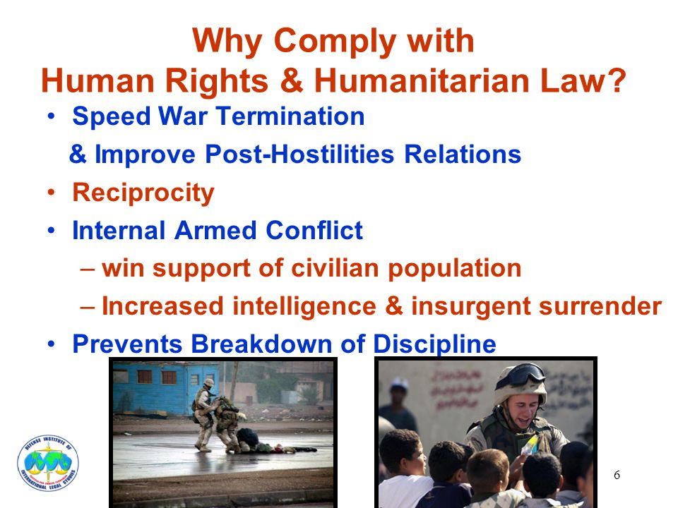 6 Why Comply with Human Rights & Humanitarian Law.