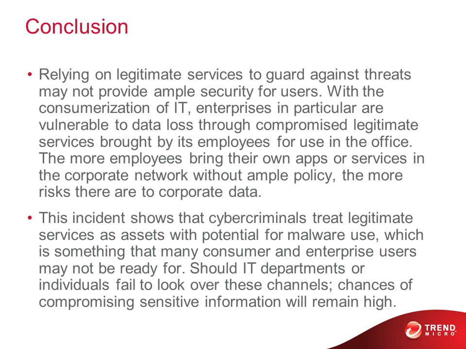 Conclusion Relying on legitimate services to guard against threats may not provide ample security for users.