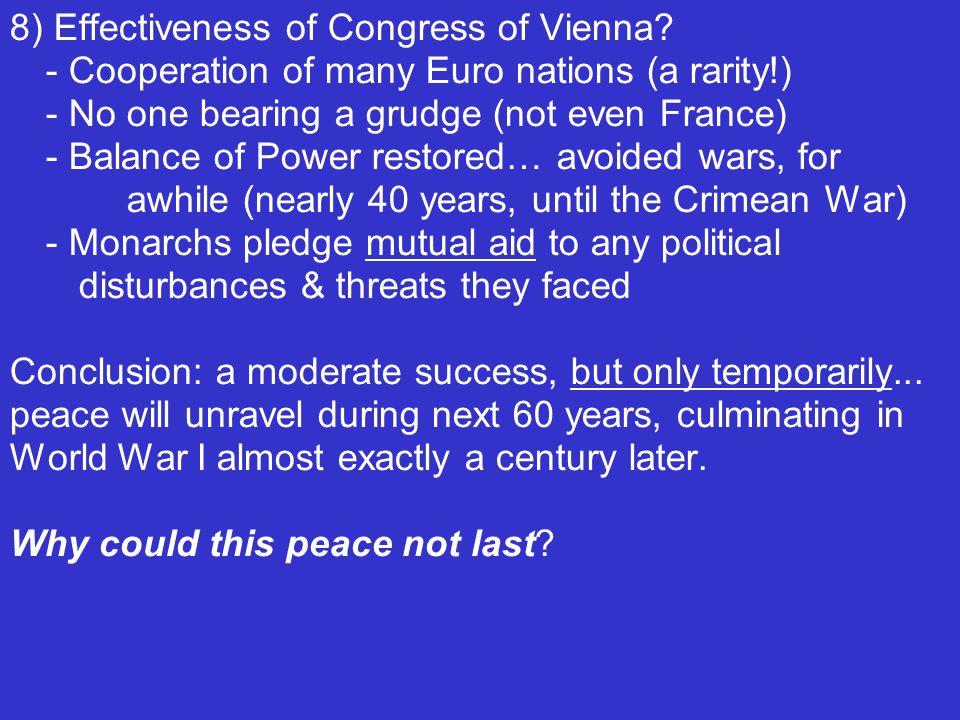 8) Effectiveness of Congress of Vienna.