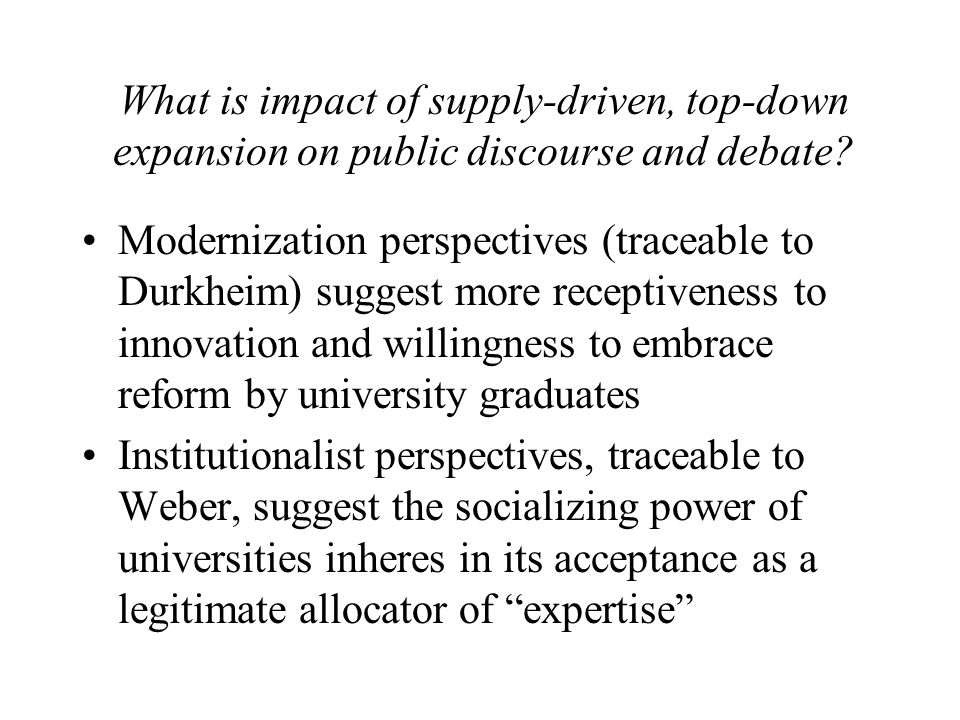 What is impact of supply-driven, top-down expansion on public discourse and debate.