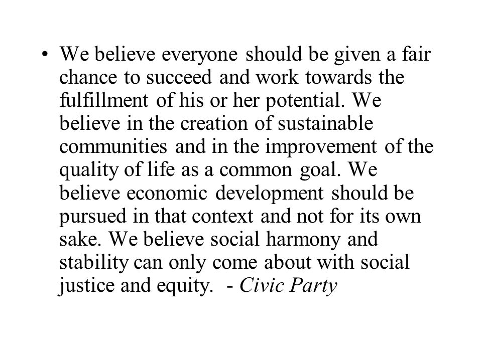 We believe everyone should be given a fair chance to succeed and work towards the fulfillment of his or her potential.