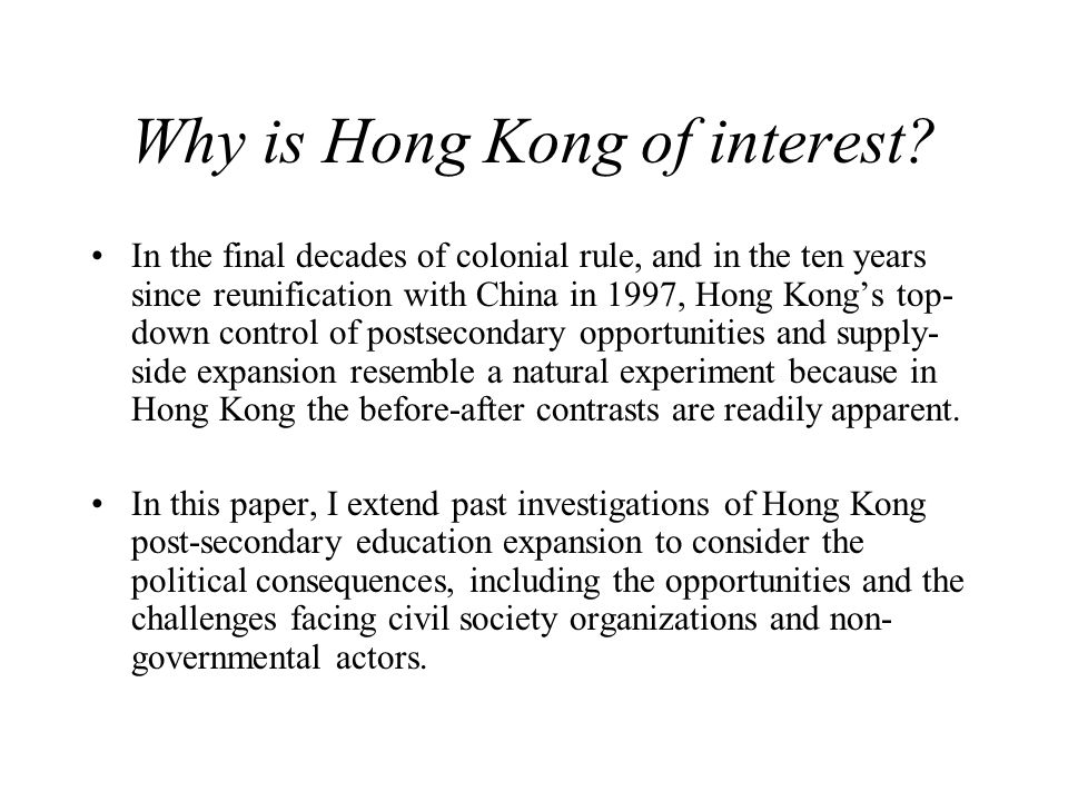 Why is Hong Kong of interest.