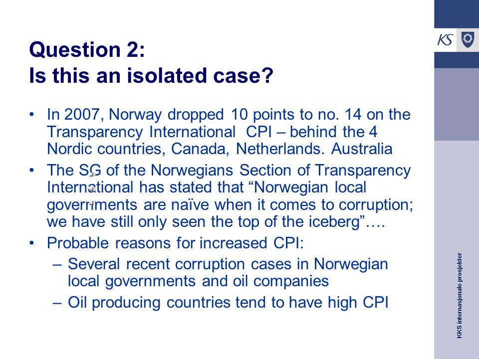 KKS internasjonale prosjekter Question 2: Is this an isolated case.