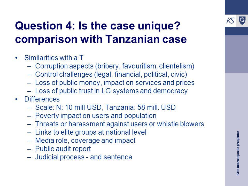 KKS internasjonale prosjekter Question 4: Is the case unique.