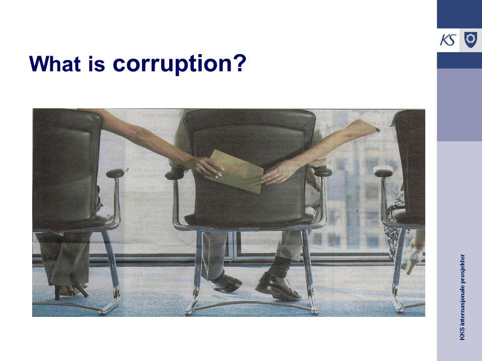KKS internasjonale prosjekter What is corruption